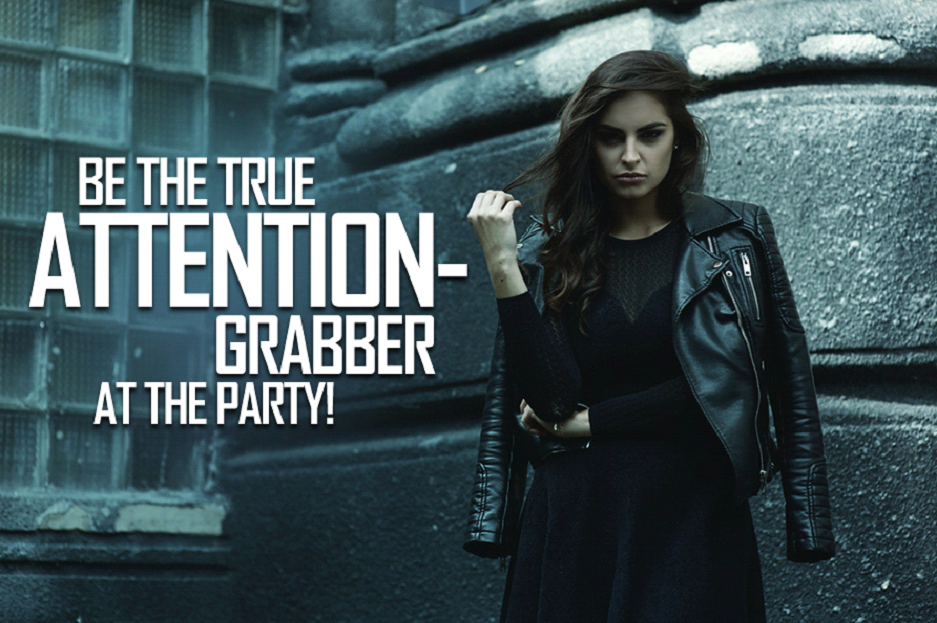 Be the True Attention-Grabber at the Party!